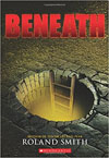 Beneath, by Roland Smith