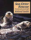 Sea Otter Rescue, by Roland Smith
