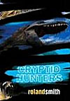Cyrptid Hunter by Roland Smith